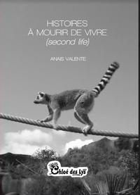 Anaïs Valente - Histoires à mourir de vivre (second life).