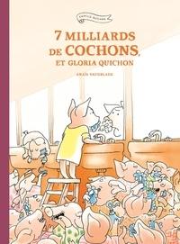 Anaïs Vaugelade - Famille Quichon  : 7 milliards de cochons et Gloria Quichon.