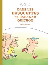 Anaïs Vaugelade - Famille Quichon  : Dans les basquettes de Babakar Quichon.