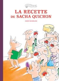 Anaïs Vaugelade - Famille Quichon  : La recette de Sacha Quichon.