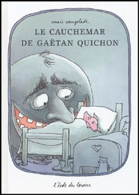 Anaïs Vaugelade - Famille Quichon  : Le cauchemar de Gaëtan Quichon.