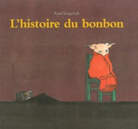 Anaïs Vaugelade - L'histoire du bonbon.