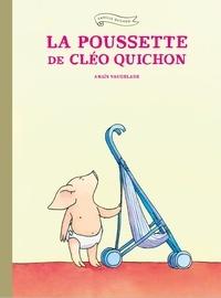 Anaïs Vaugelade - La poussette de Cléo Quichon - Nouvelle Edition.