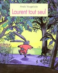 Anaïs Vaugelade - Laurent tout seul.