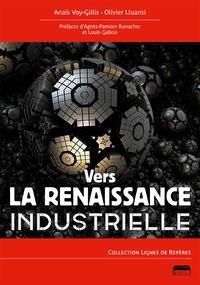 Anaïs Voy-Gillis et Olivier Lluansi - Vers la renaissance industrielle.
