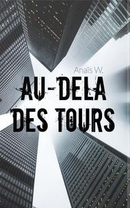 Anaïs W - Au-delà des tours.