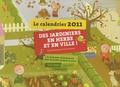 Anais Wambergue et Cécile Pierquin - Le calendrier 2011 des jardiniers en herbe et en ville ! - 12 mois pour faire pousser tout un jardin (même en pots).