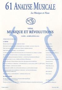 Florence Fix et Carole Hertel - Analyse Musicale N° 61, Décembre 2009 : Musique et révolutions - Capes-agrégation 2010.