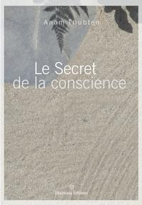 Anam Thubten - Le secret de la conscience.