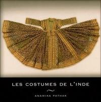 Anamika Pathak - Les costumes de l'Inde.