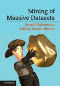 Anand Rajaraman et Jeffrey David Ullman - Mining of Massive Datasets.