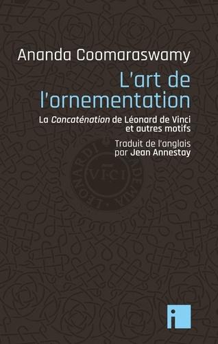 Ananda Coomaraswamy - L'Art de l'ornementation - La concaténation de Léonard de Vinci et autres motifs.