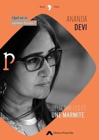 Ananda Devi - Deux malles et une marmite - Quel est ce mystère d'écrire ?.