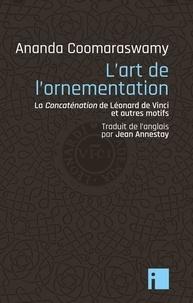 Ananda K. Coomaraswamy - L'art de l'ornementation - La Concaténation de Léonard de Vinci et autres motifs.