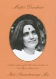 Anandamayi - Matri Darshan - Un album de photos de Shri Anandamayi Ma.