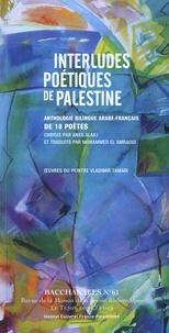 Anas Anaïli - Interludes poétiques de Palestine - Anthologie bilingue arabe-français de 18 poètes.