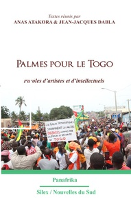 Anas Atakora et Jean-Jacques Séwanou Dabla - Palmes pour le Togo - Paroles d'artistes et d'intellectuels.