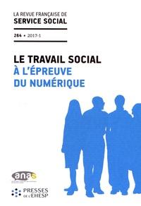 ANAS - La revue française de service social N° 264/2017-1 : Le travail social à l'épreuve du numérique.