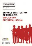 Michelle Gagnadoux et Marie-Geneviève Mounier - La revue française de service social N° 271/2018-4 : Enfance en situation de fragilité, implication du travail social.