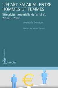 Anastasia Demagos - L'écart salarial entre hommes et femmes - Effectivité potentielle de la loi du 22 avril 2012.