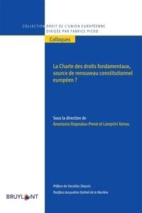Anastasia Iliopoulou-Penot et Lamprini Xenou - La charte des droits fondamentaux - Source de renouveau constitutionnel européen.