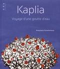 Anastasia Kovalenkova - Kaplia - Voyage d'une goutte d'eau.