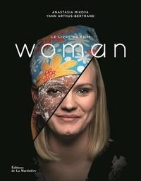 Anastasia Mikova et Yann Arthus-Bertrand - Woman - Le livre du film.