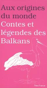 Anastasia Ortenzio - Contes et légendes des Balkans.