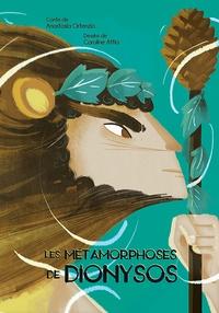 Anastasia Ortenzio et Caroline Attia - Les métamorphoses de Dionysos - Un conte suivi d'un jeu.