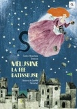 Anastasia Ortenzio et Camille Perrochet - Mélusine, la fée bâtisseuse - Un conte suivi d'un jeu.