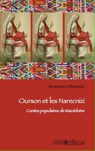 Anastasia Ortenzio - Ourson et les Narecnizi - Contes populaires de Macédoine.