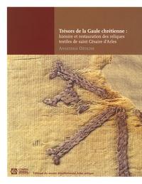 Anastasia Ozoline - Trésors de la Gaule chrétienne : histoire et restauration des reliques textiles de saint Césaire d'Arles (470-542).
