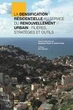 Anastasia Touati et Jérôme Crozy - La densification résidentielle au service du renouvellement urbain : filières, stratégies et outils.
