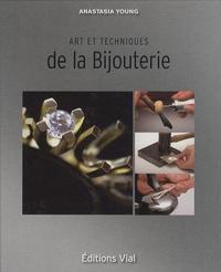 Anastasia Young - Art et techniques de la Bijouterie.