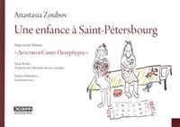 Anastasia Zoubov - Une enfance à Saint-Pétersbourg.