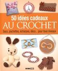 Anastasiia Brozinskaiia - 50 idées de cadeaux au crochet.