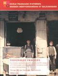 Anastassios Anastassiadis - Voisinages fragiles - Les relations interconfessionnelles dans le Sud-Est européen et la Méditerranée orientale 1854-1923 : contraintes locales et enjeux internationaux.