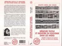 Anath-Ariel de Vidas - Mémoire textile et industrie du souvenir dans les Andes - Identités à l'épreuve du tourisme au Pérou, en Bolivie et en Équateur.