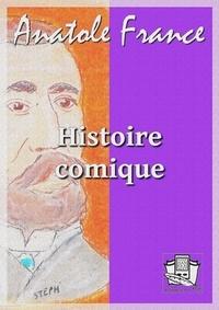 Anatole France - Histoire comique.