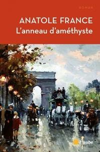 Anatole France - L'anneau d'améthyste.