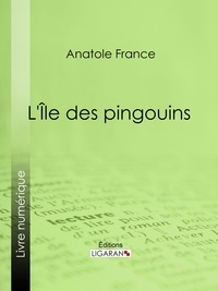 Anatole France et  Ligaran - L'Île des pingouins.