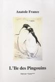 Anatole France - L'île des Pingouins.
