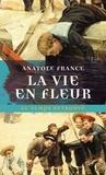 Anatole France - La vie en fleur.