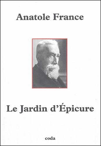 Anatole France - Le Jardin d'Epicure.