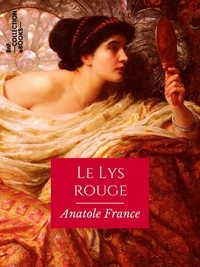 Anatole France - Le Lys rouge.