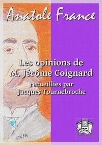 Anatole France - Les opinions de M. Jérôme Coignard.
