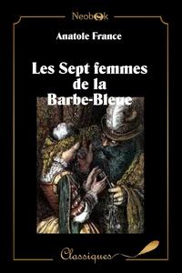 Anatole France - Les Sept femmes de la Barbe-bleue - Et autres contes merveilleux.