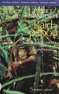 Anatole France et  Franceschi - Raid papou - Une incursion dans la préhistoire.