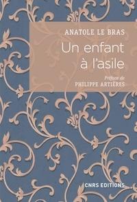 Anatole Le Bras et Philippe Artières - Un enfant à l'asile. Vie de Paul Taesch (1874-1914).