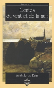 Anatole Le Braz - Contes du vent et de la nuit - Et autres contes....